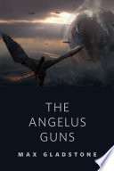 The Angelus Guns