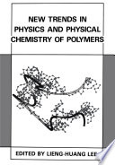 New Trends in Physics and Physical Chemistry of Polymers