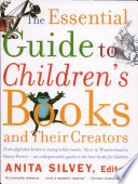 """""""The Essential Guide to Children's Books and Their Creators"""" by Anita Silvey"""