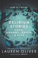 Delirium Stories: Hana, Annabel, Raven, and Alex image