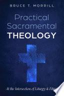 Practical Sacramental Theology