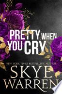 Pretty When You Cry  : A Dark Romance Novel