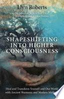 Shapeshifting Into Higher Consciousness