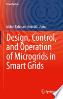 Design  Control  and Operation of Microgrids in Smart Grids