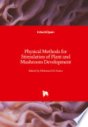 Physical Methods for Stimulation of Plant and Mushroom Development