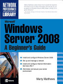 Microsoft Windows Server 2008  A Beginner s Guide
