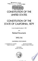 Constitution of the United States, Constitution of the State of California, 1879, as Last Amended Nov. 5, 1968, and Related Documents