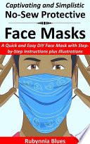 Captivating and Simplistic No Sew Protective Face Masks