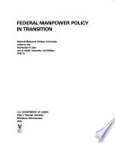 Federal Manpower Policy In Transition National Manpower Advisory Committee Letters