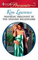 Mistress: Pregnant by the Spanish Billionaire [Pdf/ePub] eBook