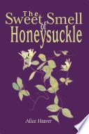 The Sweet Smell of Honeysuckle Pdf/ePub eBook