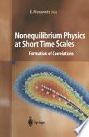 Nonequilibrium Physics at Short Time Scales