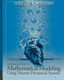 Introduction to Mathematical Modeling Using Discrete Dynamical Systems
