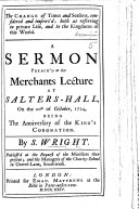 The Change of Times and Seasons, Considered and Improv'd; Both as Referring to Private Life, and to the Kingdoms of this World. A Sermon ... Preach'd ... on the 20th of October, 1724, Being the Anniversary of the King's Coronation