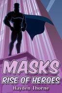 Masks: Rise of Heroes [Pdf/ePub] eBook