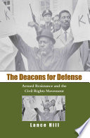 """""""The Deacons for Defense: Armed Resistance and the Civil Rights Movement"""" by Lance Hill"""