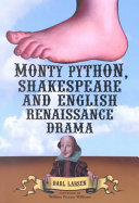 Monty Python Shakespeare And English Renaissance Drama Book PDF