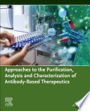 Approaches to the Purification  Analysis and Characterization of Antibody Based Therapeutics