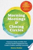 Morning Meetings and Closing Circles Book