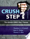 """""""Crush Step 1 E-Book: The Ultimate USMLE Step 1 Review"""" by Theodore X. O'Connell, Ryan Pedigo, Thomas Blair"""