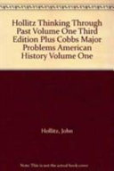Thinking Through Past Volume 1 3rd Ed   Major Problems American History