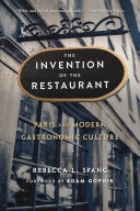 Pdf The Invention of the Restaurant - Paris and Modern Gastronomic Culture, with a New Preface