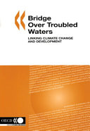 Bridge Over Troubled Waters: Linking Climate Change and Development
