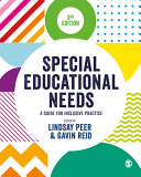 Special educational needs : a guide for inclusive practice / edited by Lindsay Peer and Gavin Reid