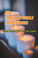 DIY Candle Tutorials For Beginners