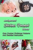 Amigurumi Christmas Ornament Ideas