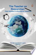 The Teacher as Researcher  Case studies in educational research