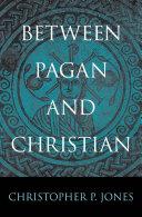 Between Pagan and Christian