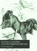 Live Toys; Or Anecdotes of Our Four-legged and Other Pets