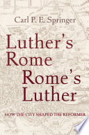 Luther s Rome  Rome s Luther