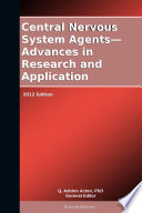 Central Nervous System Agents—Advances in Research and Application: 2012 Edition