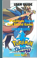 The Poke  mon Sword and Shield Game