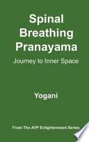Spinal Breathing Pranayama   Journey to Inner Space  eBook