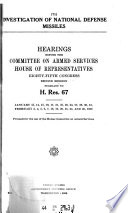 Hearings Before And Special Reports Made By Committee On Armed Services Of The House Of Representatives On Subjects Affecting The Naval And Military Establishments