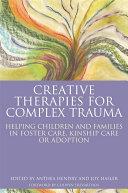 Creative Therapies for Complex Trauma