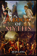 A BOOK OF MYTHS  illustrated