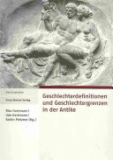 Geschlechterdefinitionen und Geschlechtergrenzen in der Antike