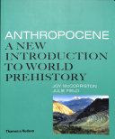 Anthropocene  a New Introduction to World Prehistory
