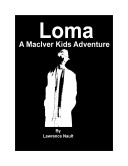 Loma   A MacIver Kids Adventure