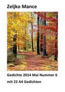 Gedichte 2014 Mai Nummer 6 mit 22 A4 Gedichten