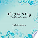 The One Thing: That Changes Everything
