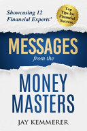 Messages from the Money Masters: Showcasing 12 Financial Experts' Top Tips for Financial Success