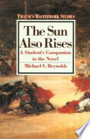 The Sun Also Rises, a Novel of the Twenties