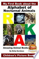 My First Book about the Alphabet of Nocturnal Animals - Amazing Animal Books - Children's Picture Books