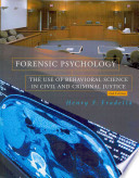 Forensic Psychology  : The Use of Behavioral Science in Civil and Criminal Justice