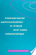 Interpersonal Communication in Friend and Mate Relationships